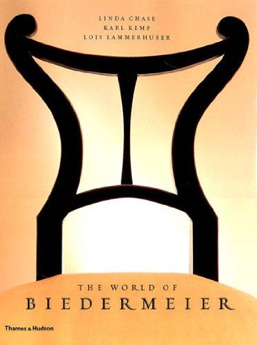 The World of Biedermeier: Chase, Linda;Lammerhuber, Lois;Kemp, Karl