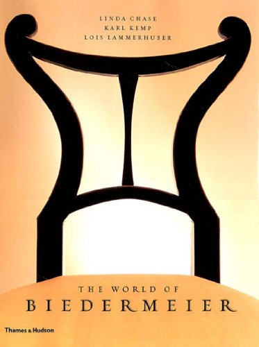 The World of Biedermeier: Chase, Linda;Lammerhuber, Lois;Kemp, Karl