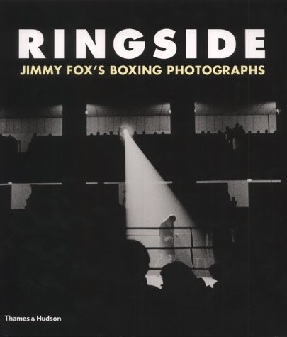 9780500510698: Ringside: The Boxing Photographs of James A. Fox
