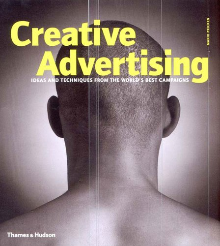 9780500510742: Creative Advertising (Hardback) /Anglais: Ideas and Techniques from the World's Best Campaigns Planning and Producing World Class Advertising Campaigns
