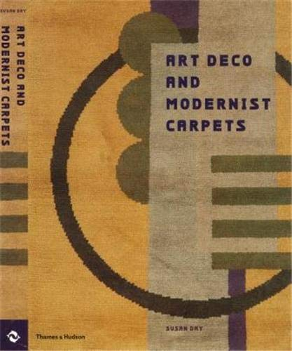 Art Deco and Modernist Carpets. Design and Art Between the Wars.