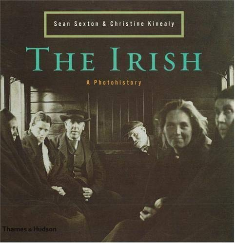 9780500510971: The Irish: A Photohistory, 1840-1940