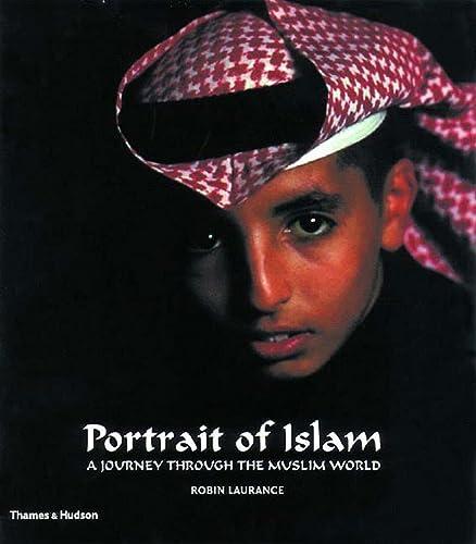 Portrait of Islam: A Journey Through the Muslim World: Robin Laurance