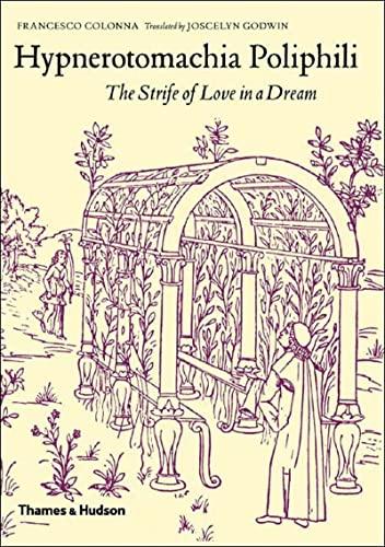 Hypnerotomachia Poliphili: The Strife of Love in: Colonna, Francesco