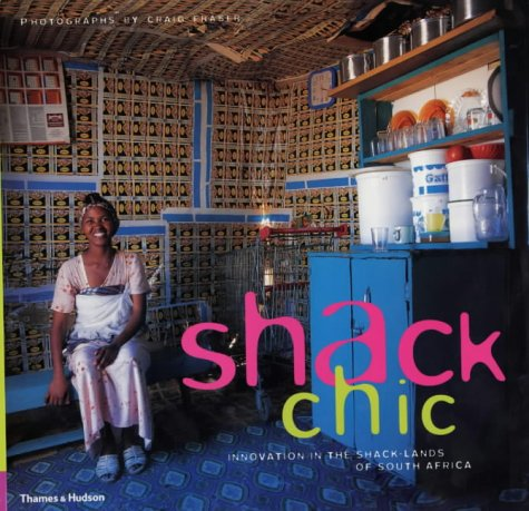 9780500511053: Shack Chic: Innovation in the Shack-Lands of South Africa