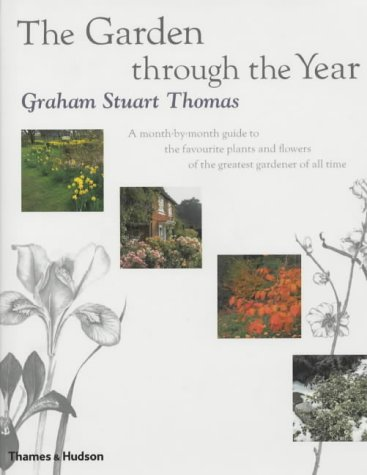 9780500511107: The Garden Through the Year: A Month-by-month Guide to the Favourite Plants and Flowers of the Greatest Gardener of All Time
