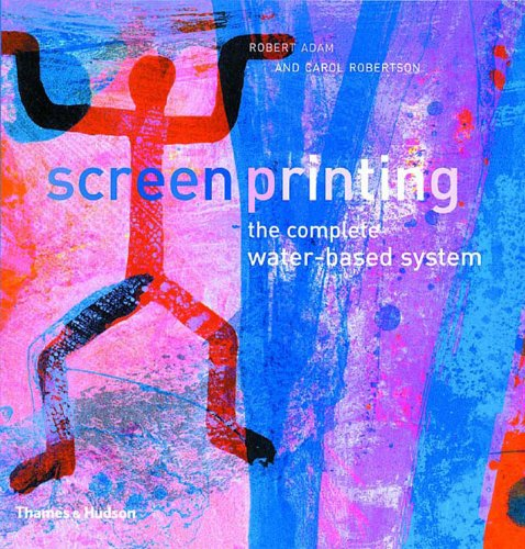 9780500511152: Screenprinting: The Complete Water-Based System