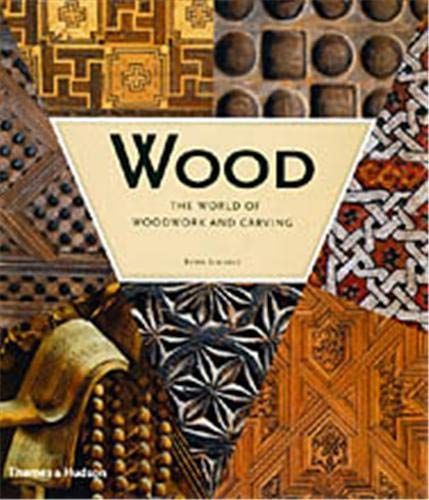 9780500511206: Wood: The World of Woodwork and Carving