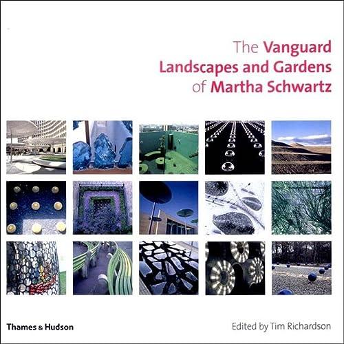 9780500511312: The Vanguard Landscapes and Gardens of Martha Schwartz