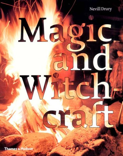 9780500511404: Magic and Witchcraft: From Shamanism to the Technopagans