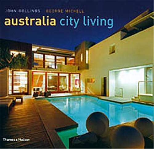 Australia City Living: Gollings, John & George Michell