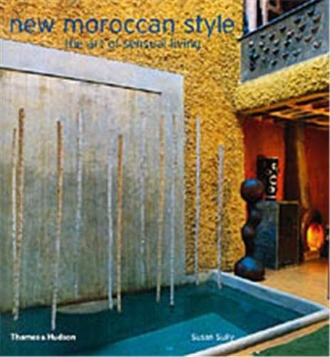 9780500511503: New Moroccan Style : The Art of Sensual Living