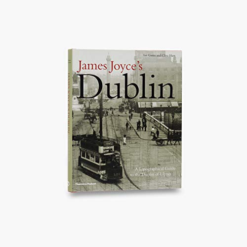 9780500511596: James Joyce's Dublin: A Topographical Guide to the Dublin of Ulysses