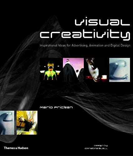 9780500511664: Visual Creativity: Inspirational Ideas for Advertising, Animation and Digital Design