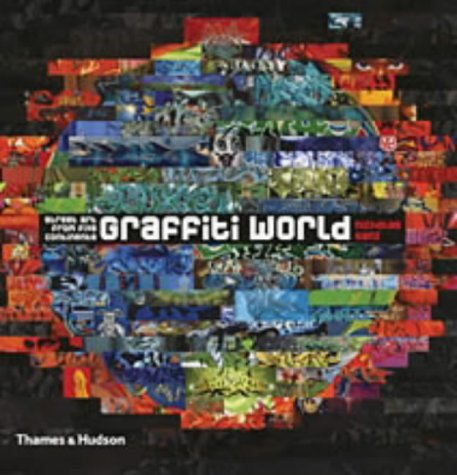 9780500511701: Graffiti World: Street Art from Five Continents (Street Graphics / Street Art)