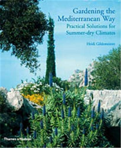 9780500511831: Gardening the Mediterranean Way: Practical Solutions for Summer-dry Climates