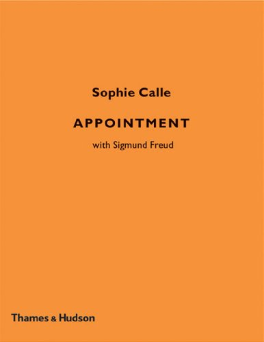 9780500511992: Sophie Calle - Appointment: with Sigmund Freud