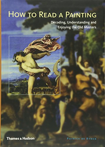 9780500512005: How to Read a Painting Decoding, Understanding and Enjoying the Old Masters /Anglais