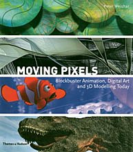 9780500512081: Moving Pixels: Blockbuster Animation, Digital Art and 3D Modelling Today