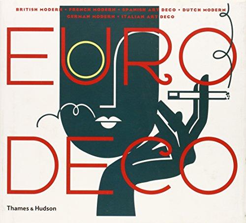 9780500512142: Euro Deco: British Modern, French Modern, Spanish Art Deco, Dutch Modern, German Modern, Italian Art Deco