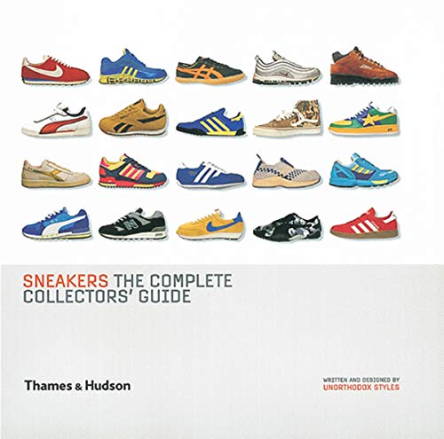 Sneakers: The Complete Collectors Guide (Hardback): Unorthodox Styles