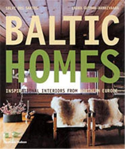 Baltic Homes: Inspirational Interiors from Northern Europe: Gutman-Hanhivaara, Laura; Santos,
