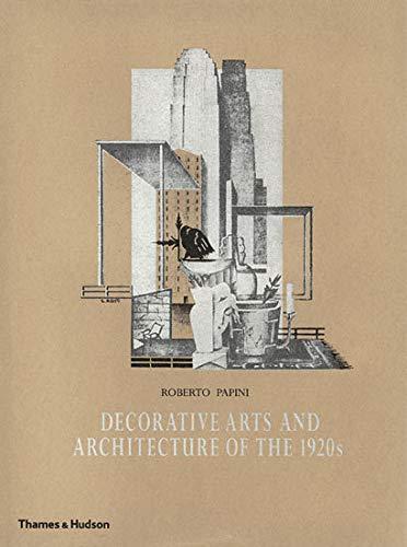 9780500512272: Decorative Arts and Architecture of the 1920s: Le Arti d'Oggi with 796 Du