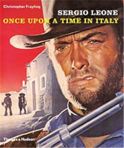 9780500512289: Sergio Leone /Anglais: Once Upon a Time in Italy