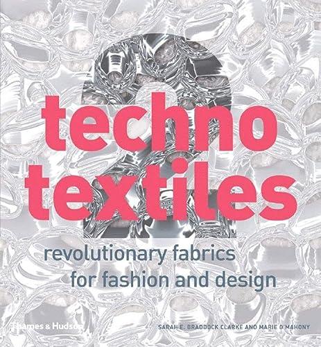 9780500512456: Techno Textiles 2: Revolutionary Fabrics for Fashion and Design