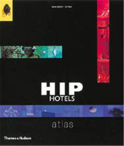 9780500512487: Hip Hotels Atlas