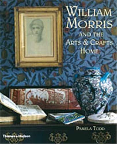 9780500512524: William Morris and the Arts & Crafts Home (Hardback) /Anglais