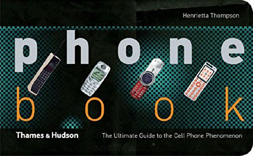 9780500512548: Phone Book: The Ulimate Guide to the Cell Phone Phenomenon