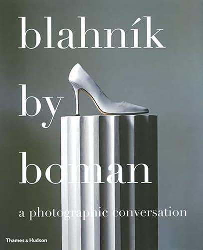 9780500512609: Blahnik by Boman: Shoes, Photographs, Conversation -- 2005 publication