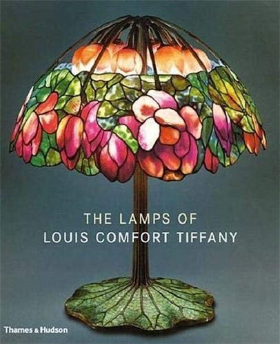9780500512722: The Lamps of Louis Comfort Tiffany /Anglais