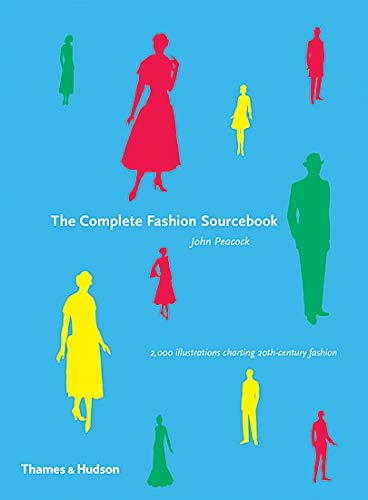 9780500512760: The Complete Fashion Sourcebook. John Peacock (Fashion Sourcebooks S)