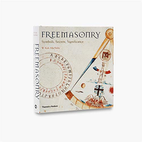 Freemasonry: Symbols, Secrets, Significance (Hardback): W.Kirk MacNulty