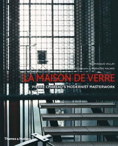 9780500513040: La Maison de Verre: Pierre Chareau's Modernist Masterwork