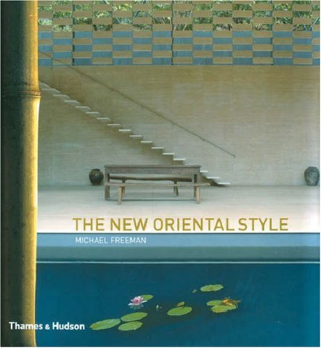 9780500513057: The New Oriental Style: Tradition, Transition, Modern