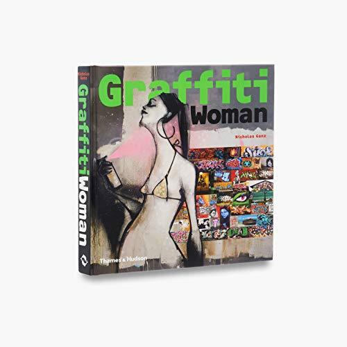 9780500513064: Graffiti Woman: Graffiti and Street Art from Five Continents (Street Graphics / Street Art)