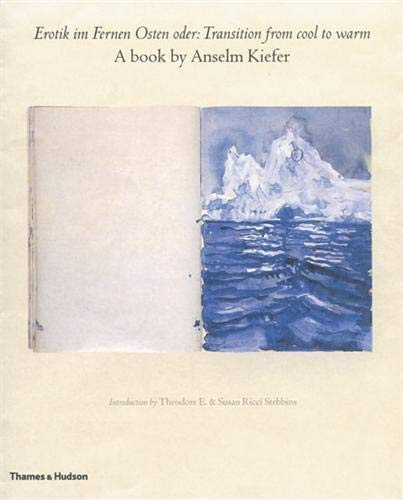 9780500513248: Erotik Im Fernen Osten Oder: Transition From Cool to Warm: a Book By Anselm Kiefer