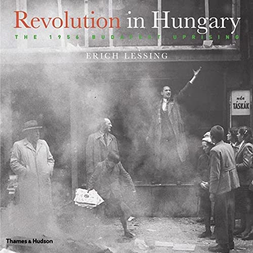 9780500513262: Revolution in Hungary: The 1956 Budapest Uprising