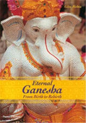 9780500513316: Eternal Ganesha : From Birth to Rebirth