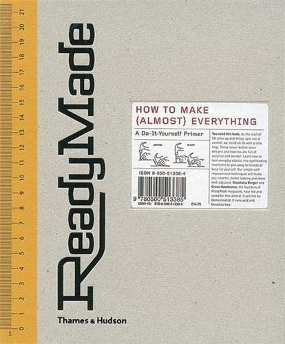 9780500513385: ReadyMade: How to Make (Almost) Everything- A Do-It-Yourself Primer