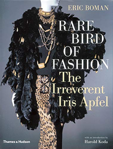 9780500513446: Rare Bird of Fashion: The Irreverent Iris Apfel