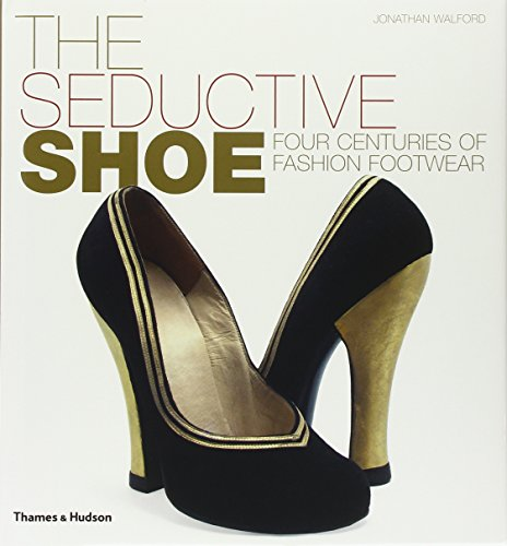 9780500513460: The Seductive Shoe: Four Centuries of Fashion Footwear