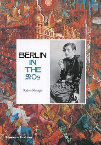 9780500513545: Berlin in the Twenties - Art and Culture 1918-1933 /Anglais