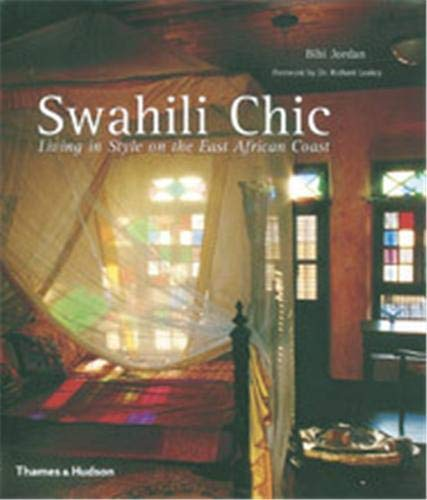 9780500513552: Swahili Chic : Living in Style on the East African Coast