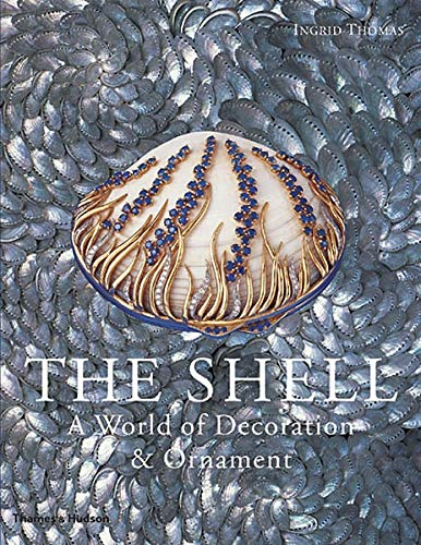 9780500513576: The Shell: A World of Decoration and Ornament
