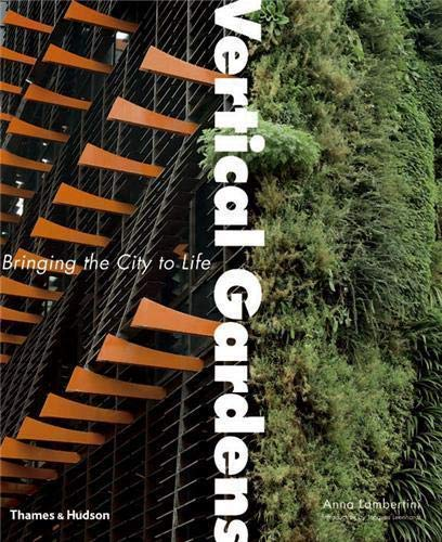 9780500513699: Vertical Gardens: Bringing the City to Life