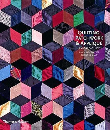 9780500513736: Quilting, Patchwork and Applique: A World Guide